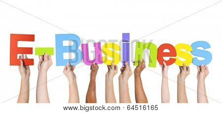 Diverse Hands Holding The Word E-Business