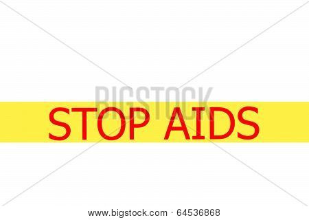 Slogan Stop Aids  On Yellow Tape
