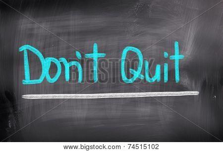 Don't Quit Concept