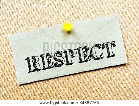 Recycled Paper Note Pinned On Cork Board. Respect Message. Concept Image
