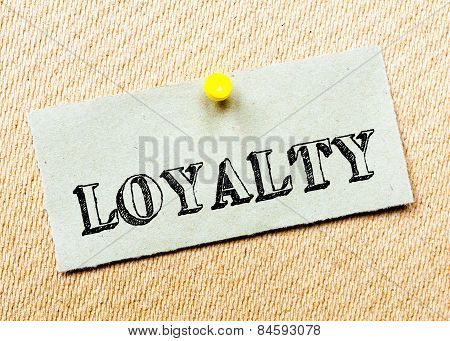 Recycled Paper Note Pinned On Cork Board.loyalty  Message. Concept Image