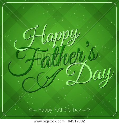 Happy Father's Day Typographical Background. Greeting Card.