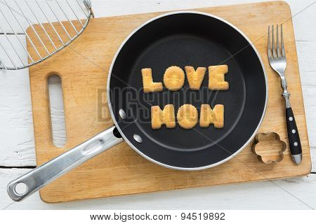 Letter Cookies Word Love Mom And Kitchen Utensils