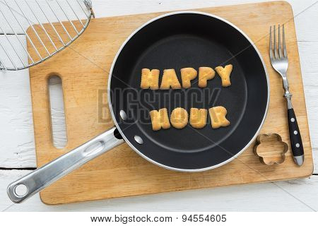 Letter Biscuits Word Happy Hour And Cooking Equipments.