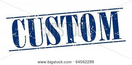 Custom Blue Grunge Vintage Stamp Isolated On White Background