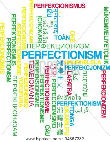 Background concept wordcloud multilanguage international many language illustration of perfectionism