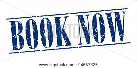 Book Now Blue Grunge Vintage Stamp Isolated On White Background