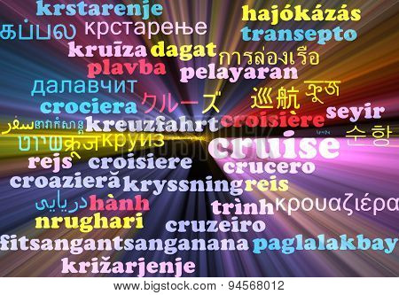 Background concept wordcloud multilanguage international many language illustration of cruise glowing light