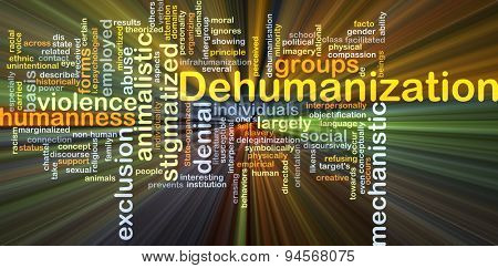 Background concept wordcloud illustration of dehumanization glowing light