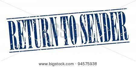 Return To Sender Blue Grunge Vintage Stamp Isolated On White Background