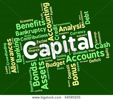 Capital Word Shows Rich Asset And Affluence