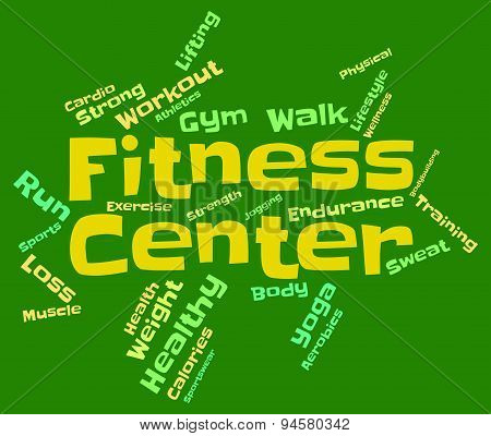 Fitness Center Means Train Words And Athletic