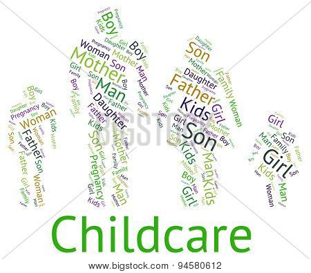 Childcare Word Represents Looking After And Babysitting