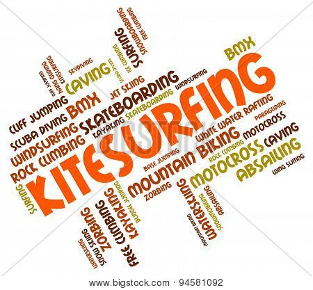 Kitesurfing Word Shows Water Sports And Kiteboard