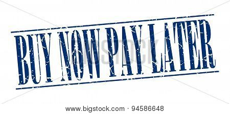 Buy Now Pay Later Blue Grunge Vintage Stamp Isolated On White Background