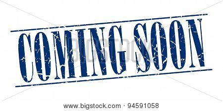 Coming Soon Blue Grunge Vintage Stamp Isolated On White Background