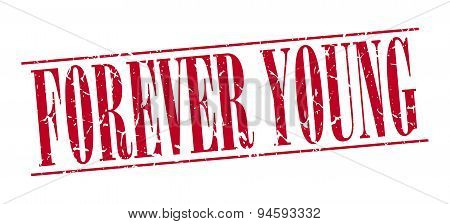 Forever Young Red Grunge Vintage Stamp Isolated On White Background