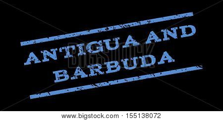 Antigua And Barbuda watermark stamp. Text tag between parallel lines with grunge design style. Rubber seal stamp with unclean texture. Vector blue color ink imprint on a black background.