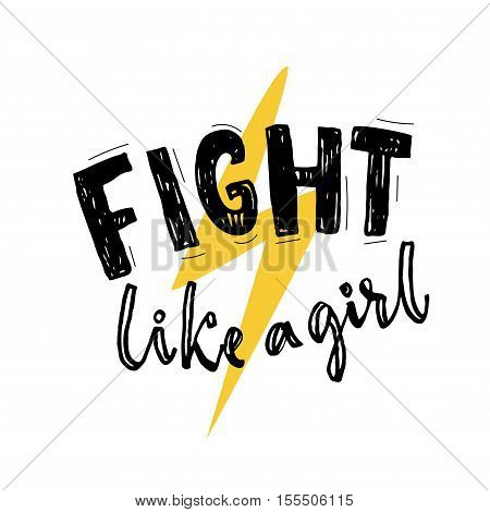Fight like a girl typography poster with yellow thunderbolt sign. Feminism slogan. Vector lettering.