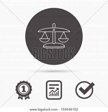 Scales of Justice icon. Law and judge sign. Measurement tool symbol. Report document, winner award and tick. Round circle button with icon. Vector