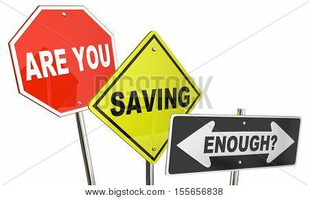 Are You Saving Enough Money Budget Financial Planning Signs 3d Illustration