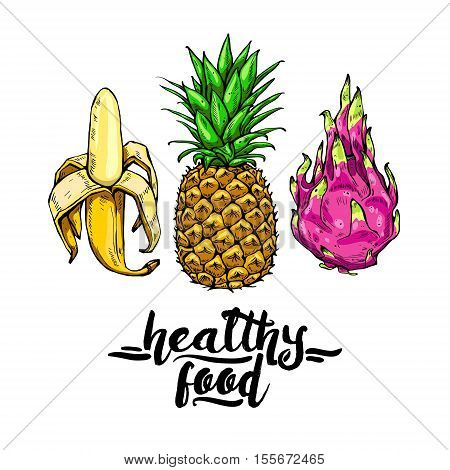 Set of colorful fruits: banana, pineapple, dragonfrut with the inscription healthy food. Elements for design, poster, banner. Vector illustration, isolated on white background.