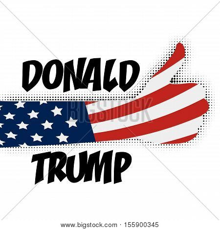 Human hand with anerican flag thumbs up, supporting Donald Trump presidential election America USA. Pop art comic text speech funny phrase.