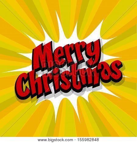 Merry Christmas. Speech comic bubble text yellow background. Pop art style vector illustration. Retro burst expression speech pop art bubble cloud explosion. Boom communication graphic talk humor