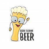 Born To Drink Beer Vector Concept Print Illustration Or Summer Poster. Vector Funky Beer Character W poster