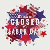 We Will Be Closed On Labor Day Card Or Background. Vector Illustration. poster