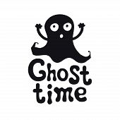 Ghost Time. Halloween Theme. Handdrawn Lettering Phrase. Design Element For Halloween. Vector Handwr poster