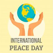 Earth International Peace Day Background. Flat Illustration Of Earth International Peace Day Backgro poster