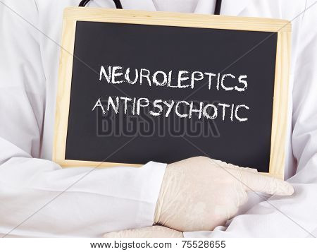 Doctor Shows Information: Neuroleptics Antipsychotic