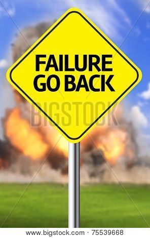 Creative sign with the message - Failure Go Back