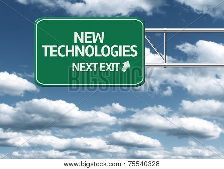 Creative sign with the message - New Technologies, Next Exit