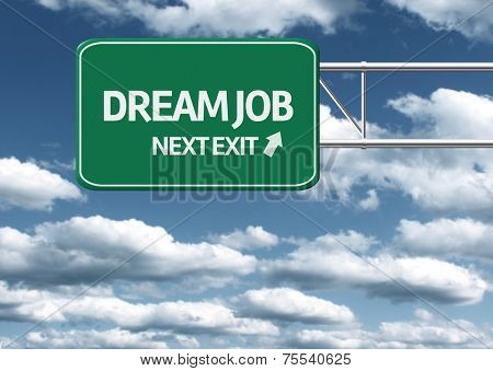 Creative sign with the text - Dream Job, Next Exit