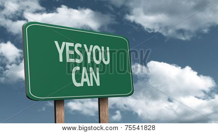Amazing sign on the road with the message - Yes, You Can