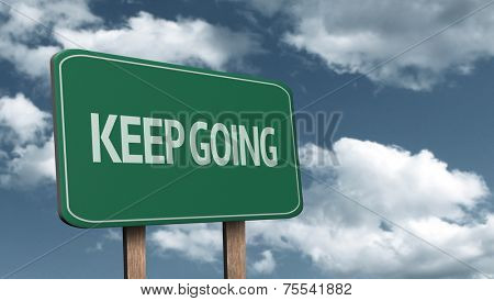 Creative sign with the message - Keep Going