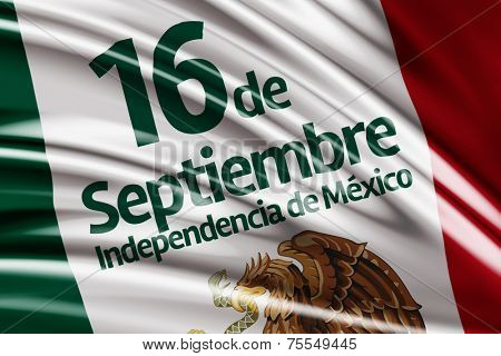 Amazing flag with - September, 16 Independence of Mexico - Dia 16 de Septiembre, Independencia de Mexico