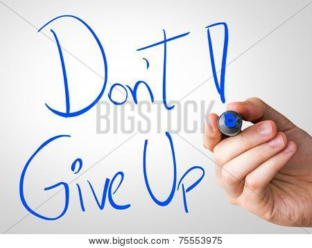 Don't Give Up hand writing with a blue mark on a transparent board