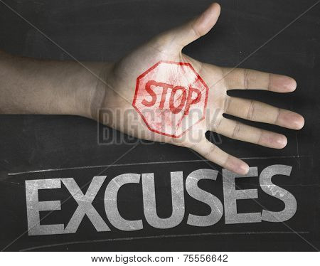 Educational and Creative composition with the message Stop Excuses on the blackboard