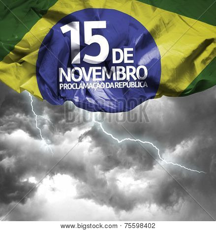 November, 15 The Proclamation of the Republic - Dia 15 de Novembro, Proclamacao da Republica on a bad day