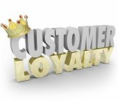 stock photo of clientele  - Customer Loyalty words in 3d letters with gold crown to illustrate top or best repeat and return clients and business for your company sales - JPG