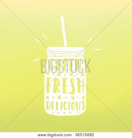 Green, fresh, delicious. Mason jar with hand drawn text