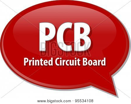 Speech bubble illustration of information technology acronym abbreviation term definition PCB Printed Circuit Board