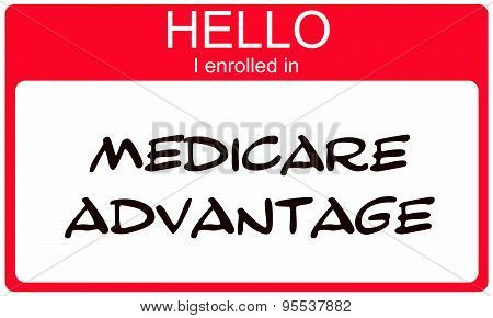 Hello I Enrolled In Medciare Advantage Red Name Tag