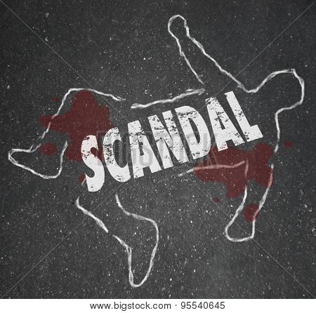 Scandal word in chalk outline of a murder victim or dead body symbolizing rumors, gossip, innuendo and defamed or tarnished reputation