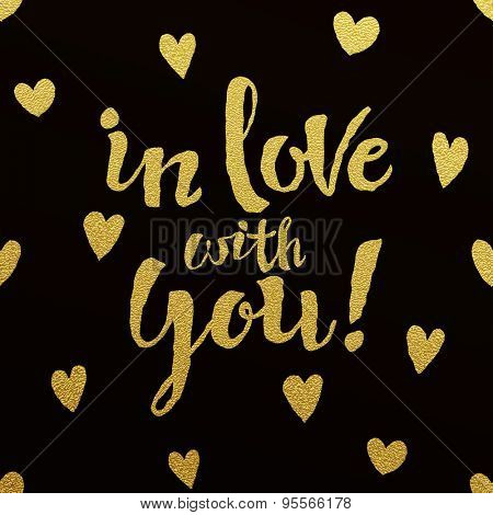 In love with you - gold glittering lettering design on black background with hearts pattern