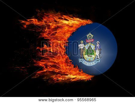 Us State Flag With A Trail Of Fire - Maine
