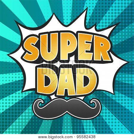 Happy Father Day Super Hero Dad, Halftone Pop art design background